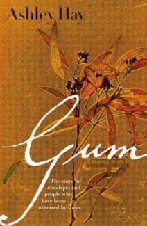 Gum by Ashley Hay: Reviewed by John Martyn
